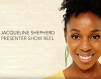 Jacqueline Shepherd. Presenter Show Reel
