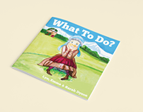 What To Do? Children's Book