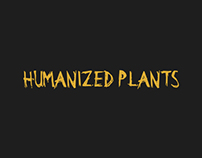HUMANIZED PLANTS
