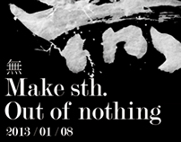 Make sth. Out of nothing / 無