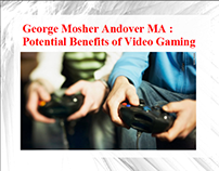 George Mosher Andover MA - Potential Benefits of Video