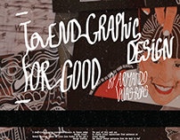 To end graphic Design for good