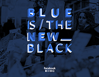 Blue is the new Black | Facebook LATAM