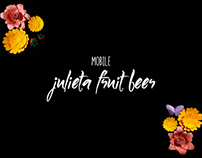 JULIETA FRUIT BEER | MOBILE