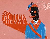 Le Facteur Cheval // Illustration