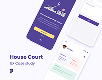 UX Case study   House Court