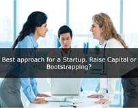 Best approach for a Startup. Raise Capital or Bootstrap