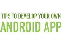 Tips to Develop Your Own Android App
