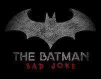 The Batman: Bad Joke (Short movie)
