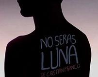 No serás Luna - Obra de teatro