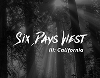 Six Days West: CA