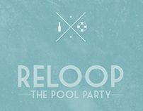 Reloop. The pool party.