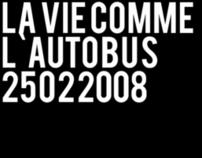 LA VIE COMME L'AUTOBUS