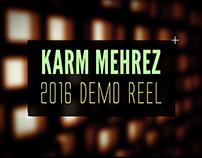 2016 Summer Reel - Karm Mehrez