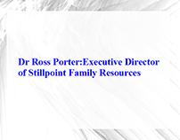 Dr Ross Porter : Executive Director of Stillpoint Famil