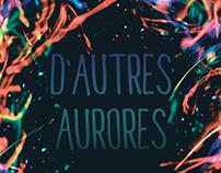 D'Autres Aurores - Promotion Visuals & Film Credits