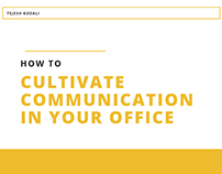 Cultivate Office Communication - Tejesh Kodali
