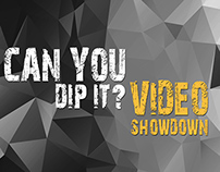 Can You Dip It? Video Showdown Promo Video