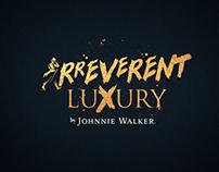 IRREVERENT LUXURY by Jhonnie Walker