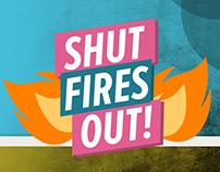 Shut Fires Out!