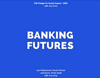BANKING FUTURES x GRID IMPACT || INTERACTION DESIGN