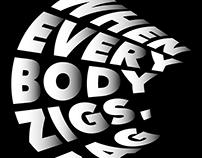 When everybody zigs, zag