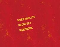 Workaholics Recovery Handbook
