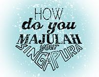 How Do You Majulah Your Singapura?