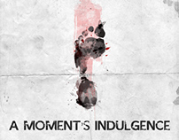 A Moment's Indulgence (Short Film)
