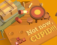 Not now, Cupid!!!