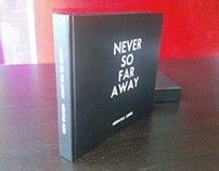 NEVER SO FAR AWAY. My first personal Book
