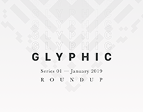GLYPHIC — January 2019 Roundup
