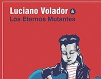 Luciano Volador y Los Eternos Mutantes