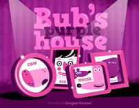 Bub's purple house