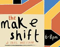 "Oriel Wrecsam's ""The Make Shift"""