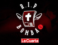 R.I.P BOMBA 4 /LA CUARTA