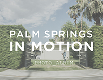 Palm Springs In Motion