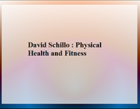 David Schillo : Physical Health and Fitness