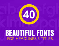 40+ Beautiful Fonts for Headlines & Titles