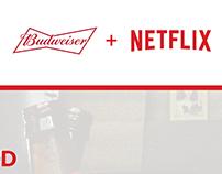 Budweiser + Netflix