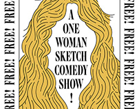 """""""A ONE WOMAN SKETCH COMEDY SHOW!"""""""
