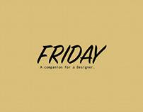 FRIDAY A companion for a designer