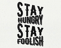 Stay Hungry Stay Foolish - Inspirational Quote Poster