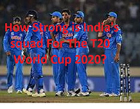 How Strong is India's Squad for the T20 World Cup 2020?
