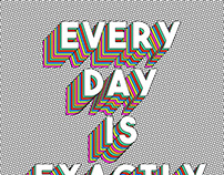 Every Day Is Exactly The Same