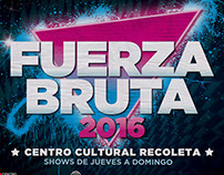 FUERZA BRUTA - Artworks 2015 / 2016