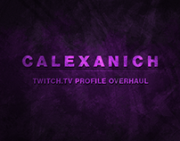 Calexanich's Twitch.tv Profile Overhaul