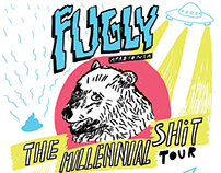 FUGLY ~ The millennial shit tour