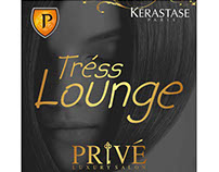 Media work for #Tress lounge PRIVE