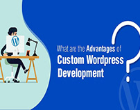 What are the Advantages of Custom Wordpress Development